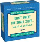 Don't Sweat the Small Stuff... 2018 Day-to-Day Calendar Cover Image