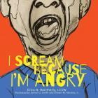 I Scream Because I'm Angry Cover Image