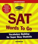 SAT Words to Go: Vocabulary Building for Super Busy Students Cover Image