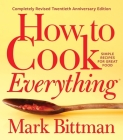 How to Cook Everything—Completely Revised Twentieth Anniversary Edition: Simple Recipes for Great Food Cover Image