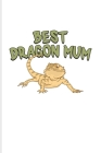 Best Dragon Mum: Funny Reptile Humor Undated Planner - Weekly & Monthly No Year Pocket Calendar - Medium 6x9 Softcover - For Lizards & Cover Image