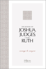 The Books of Joshua, Judges, and Ruth: Courage to Conquer (Passion Translation) Cover Image