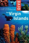 Dive the Virgin Islands: Complete Guide to Diving and Snorkeling (Dive the Virgin Islands: Complete Guide to Diving & Snorkeling) Cover Image