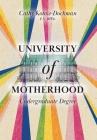University of Motherhood: Undergraduate Degree Cover Image