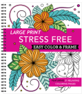 Large Print Easy Color & Frame - Stress Free (Adult Coloring Book) Cover Image