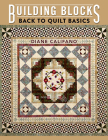 Building Blocks: Back to Quilt Basics Cover Image