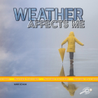 Weather Affects Me (Weather Watchers) Cover Image