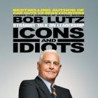 Icons and Idiots Lib/E: Straight Talk on Leadership Cover Image