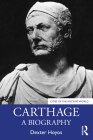 Carthage: A Biography (Cities of the Ancient World) Cover Image