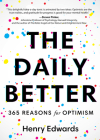 The Daily Better: 365 Reasons for Optimism Cover Image