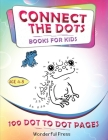 Connect The Dots - Book For Kids: 100 Dot-To-Dot Puzzles For Fun And Learning. A Fun Book Filled With Cute Animals, Cars, Spaceships, Airplanes, Fruit Cover Image