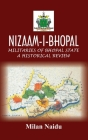 Nizaam-I-Bhopal: Militaries of Bhopal State - A Historical Review Cover Image