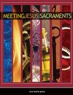 Meeting Jesus in the Sacraments Cover Image