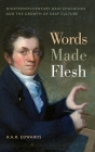 Words Made Flesh: Nineteenth-Century Deaf Education and the Growth of Deaf Culture (History of Disability #4) Cover Image