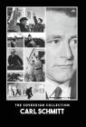 Carl Schmitt: The Sovereign Collection Cover Image