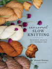 Seasonal Slow Knitting: Thoughtful Projects for a Handmade Year Cover Image