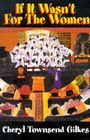 If It Wasn't for the Women...: Black Women's Experience and Womanist Culture in Church and Community Cover Image
