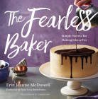 The Fearless Baker: Simple Secrets for Baking Like a Pro Cover Image