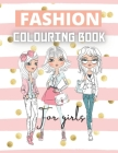 Fashion Colouring Book For Girls: Fun Fashion and Fresh Styles! Coloring Book For Girls perfect for any fashion lover Cover Image