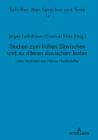 Studien Zum Frühen Slavischen Und Zu Älteren Slavischen Texten: Unter Mitarbeit Von Hanna Niederkofler Cover Image