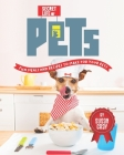 Secret Life of Pets: Fun Meals and Recipes to Make for Your Pets Cover Image