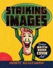 Striking Images: Vintage Matchbook Cover Art Cover Image