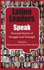 Latino Leaders Speak: Personal Stories of Struggle and Triumph Cover Image