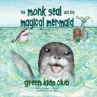 The Monk Seal and the Mermaid (Green Kids Club) Cover Image