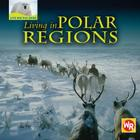 Living in Polar Regions (Life on the Edge) Cover Image