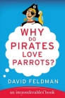 Why Do Pirates Love Parrots?: An Imponderables (R) Book (Imponderables Series #11) Cover Image