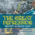 The Great Depression Wasn't Always Sad! Entertainment and Jazz Music Book for Kids - Children's Arts, Music & Photography Books Cover Image