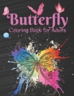 Butterfly Coloring Book for Adults: Amazing coloring book with Butterfly Stress Relieving Designs 60 Unique and Beautiful designs Cover Image