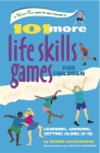 101 More Life Skills Games for Children: Learning, Growing, Getting Along (Ages 9-15) (Smartfun Activity Books) Cover Image
