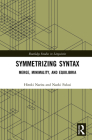 Symmetrizing Syntax: Merge, Minimality, and Equilibria (Routledge Studies in Linguistics) Cover Image