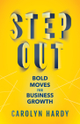 Step Out: Bold Moves for Business Growth Cover Image