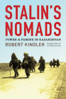 Stalin's Nomads: Power and Famine in Kazakhstan (Central Eurasia in Context) Cover Image