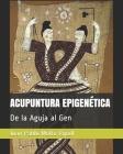 Acupuntura Epigenética: De la Aguja al Gen Cover Image