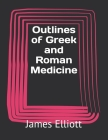 Outlines of Greek and Roman Medicine Cover Image