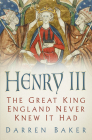 Henry III: The Great King England Never Knew It Had Cover Image