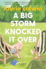A Big Storm Knocked It Over: A Novel Cover Image