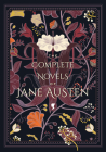 The Complete Novels of Jane Austen (Timeless Classics #1) Cover Image