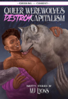 Queer Werewolves Destroy Capitalism: Smutty Stories Cover Image
