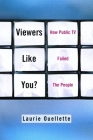 Viewers Like You: How Public TV Failed the People Cover Image
