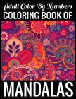 Adult Color By Numbers Coloring Book of Mandalas: Adult Coloring Book 100 Mandala Images Stress Management Coloring Book For Relaxation, Meditation, H Cover Image