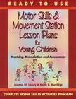 Ready-To Use Motor Skills & Movement Station Lesson Plans for Young Children: Teaching, Remediation, and Assessment Cover Image