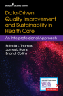 Data-Driven Quality Improvement and Sustainability in Health Care: An Interprofessional Approach Cover Image