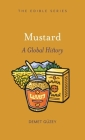 Mustard: A Global History (Edible) Cover Image