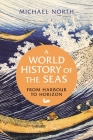 A World History of the Seas: From Harbour to Horizon Cover Image