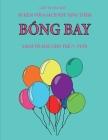 Sách tô màu cho trẻ 7+ tuổi (Bóng bay): Cuốn sách này có 40 trang tô màu không gây căng thẳng nhằm giảm vi Cover Image