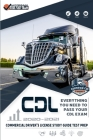 CDL - Commercial Driver's License Study Guide Test Prep: Everything You Need to Pass Your CDL Exam Litteram Test Cover Image